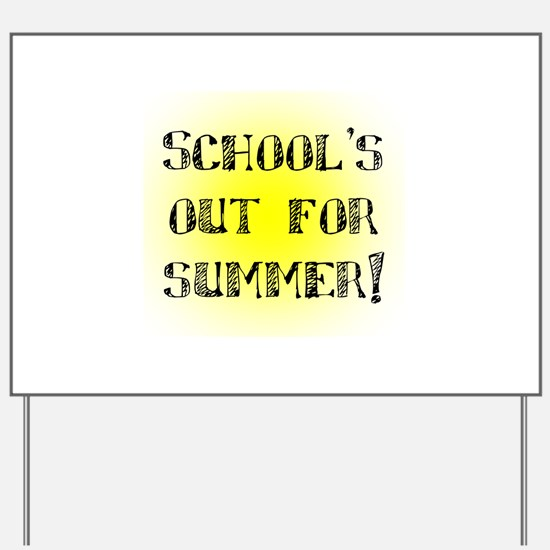 School's Out for Summer Yard Sign