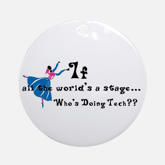 Funny Stage manager theatre tech Round Ornament