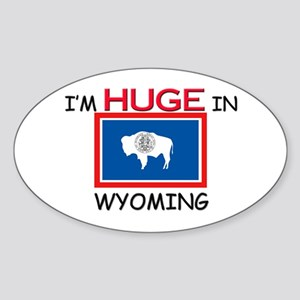 I'd HUGE In WYOMING Oval Sticker