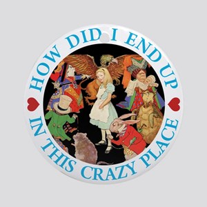 IN THIS CRAZY PLACE - BLUE Ornament (Round)