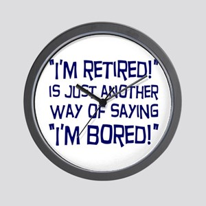 Retired and Bored Wall Clock