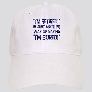 Retired and Bored Cap