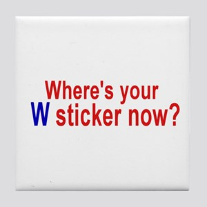 Where's Your W Sticker Now? Tile Coaster
