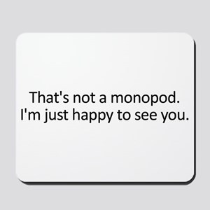 Happy to See You Mousepad