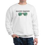 Bluff Daddy Sweatshirt