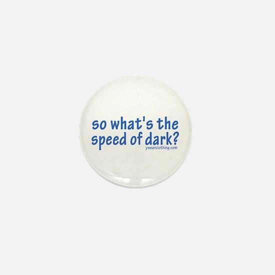 Speed of Dark Mini Button