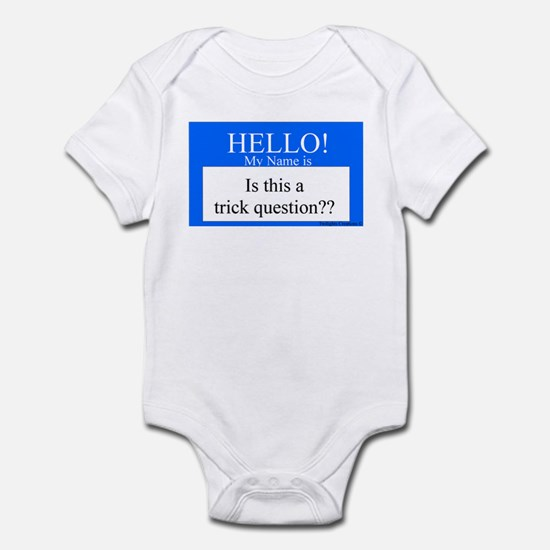 Trick Question?? Infant Bodysuit