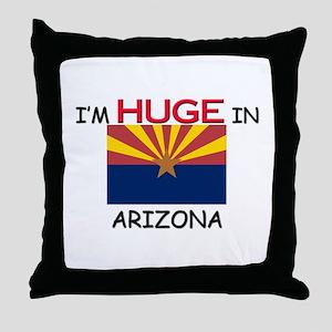 I'd HUGE In ARIZONA Throw Pillow