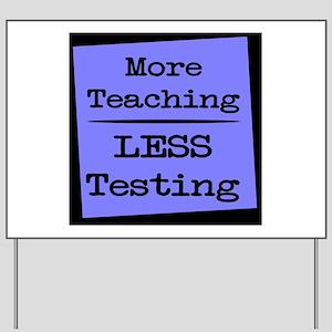 More Teaching, Less Testing Yard Sign