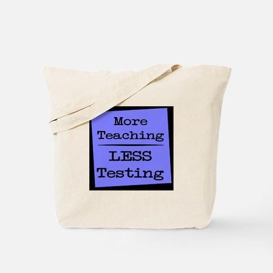 More Teaching, Less Testing Tote Bag