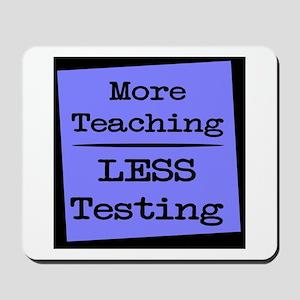 More Teaching, Less Testing Mousepad