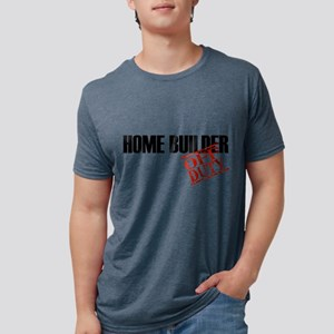 Off Duty Home Builder T-Shirt