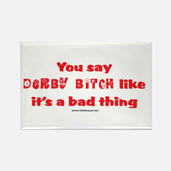 Derby Bitch Rectangle Magnet
