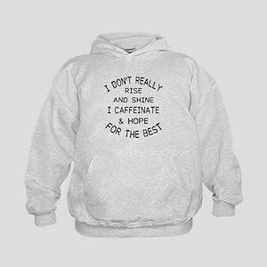 i don't really rise and shine i caf Sweatshirt