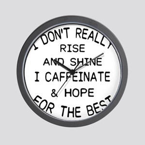 i don't really rise and shine i caf Wall Clock