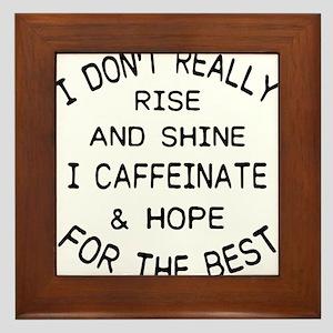 i don't really rise and shine i ca Framed Tile