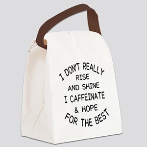 i don't really rise and shine Canvas Lunch Bag
