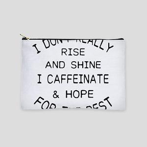 i don't really rise and shine i caf Makeup Bag