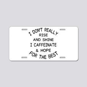 i don't really rise and Aluminum License Plate