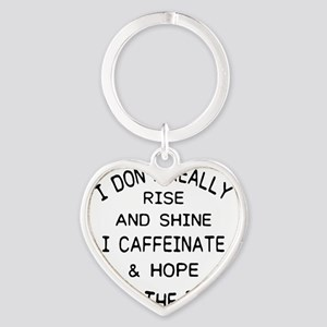 i don't really rise and shine i caff Keychains