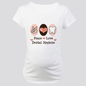 Peace Love Dental Hygiene Maternity T-Shirt