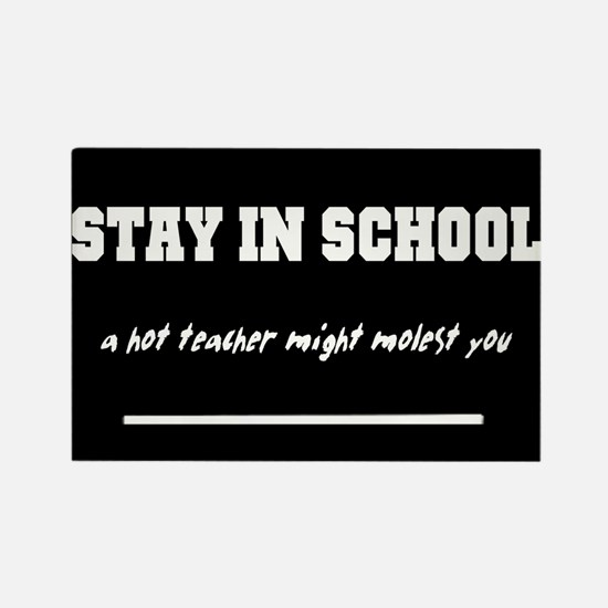 Stay in school. Rectangle Magnet