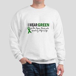I Wear Green 2 (Wife's Life) Sweatshirt