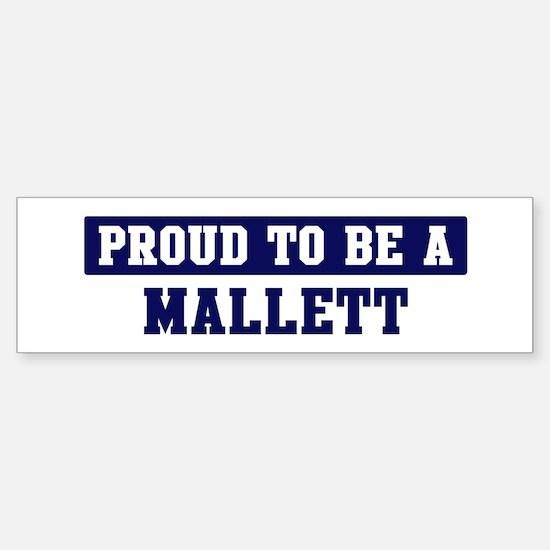 Proud to be Mallett Bumper Bumper Bumper Sticker
