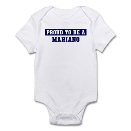 Proud to be Mariano Infant Bodysuit