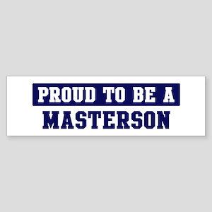 Proud to be Masterson Bumper Sticker