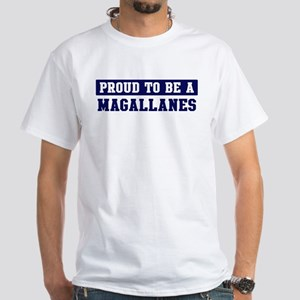 Proud to be Magallanes White T-Shirt