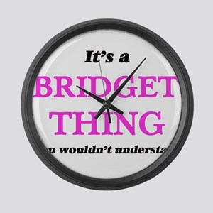 It's a Bridget thing, you wou Large Wall Clock