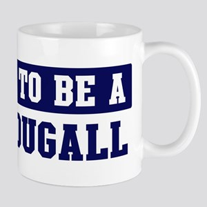Proud to be Macdougall Mug