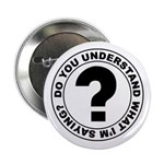 Do you understand? Button