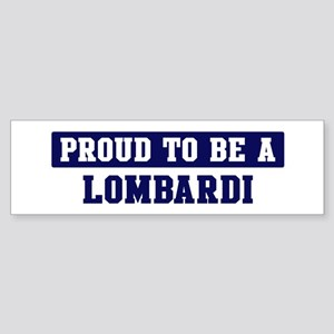 Proud to be Lombardi Bumper Sticker