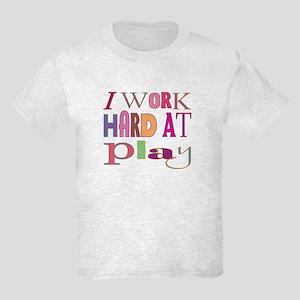 I Work Hard At Play Kids Light T-Shirt