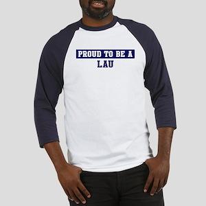 Proud to be Lau Baseball Jersey
