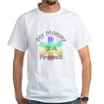 Paramedic Mom White T-Shirt