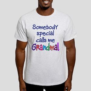 SOMEBODY SPECIAL CALLS ME GRANDMA! Light T-Shirt
