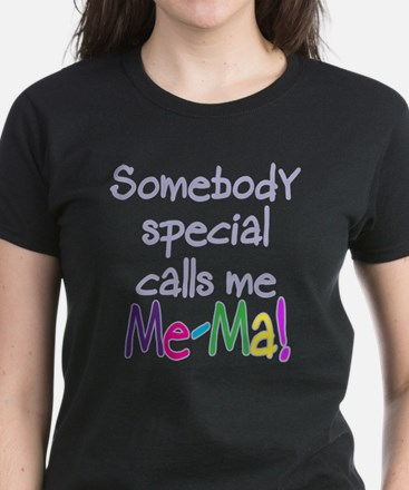 SOMEBODY SPECIAL CALLS ME ME-MA! Women's Dark T-Sh