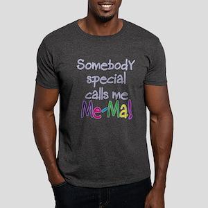 SOMEBODY SPECIAL CALLS ME ME-MA! Dark T-Shirt