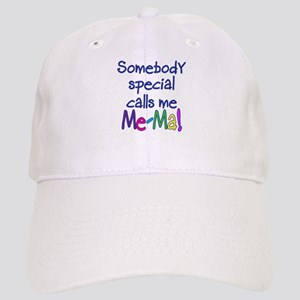 SOMEBODY SPECIAL CALLS ME ME-MA! Cap