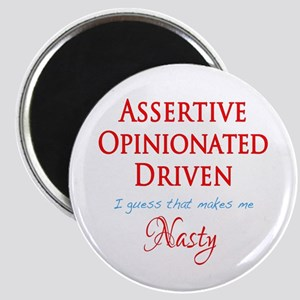Assertive, Opinionated, Driven, Nasty Magnets