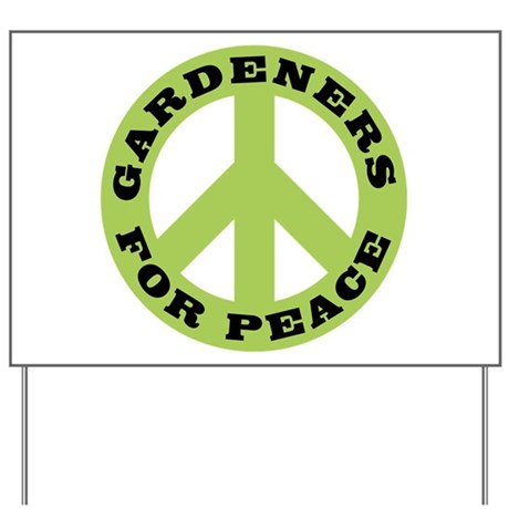Gardeners For Peace Yard Sign