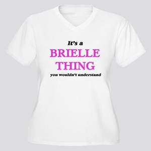 It's a Brielle thing, you wo Plus Size T-Shirt