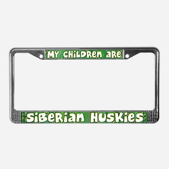 My Children Siberian Husky License Plate Frame