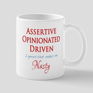 Assertive, Opinionated, Driven, Nasty Mugs