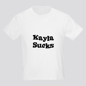 Kayla Sucks Kids T-Shirt