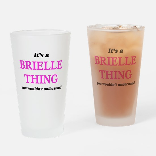 It's a Brielle thing, you would Drinking Glass