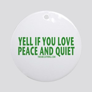 Peace and Quiet Ornament (Round)